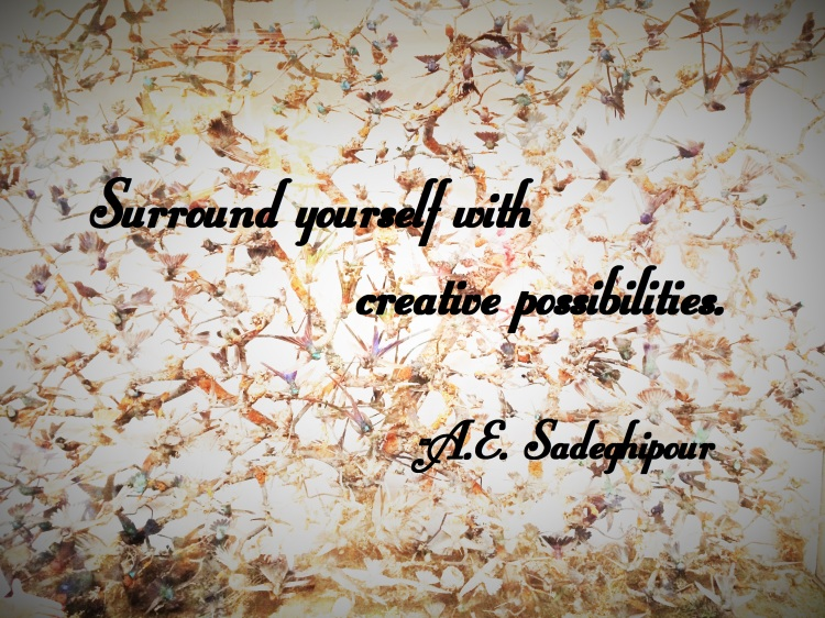 Surround Yourself with creative possibilities