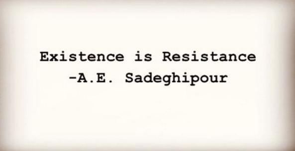 A.Sadeghipour.ExistenceisResistance.png